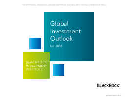 BlackRock - Global Investment Outlook Q2 2018
